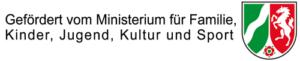 Gefördert vom Ministerium für Familie, Kinder, Jugend, Kultur und Sport, NRW