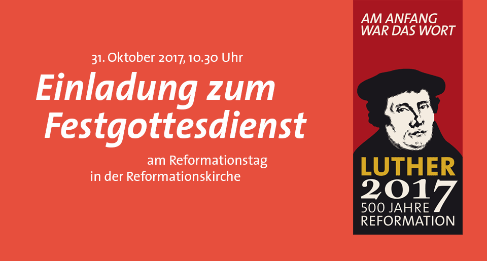 Einladung zum Festgottesdienst am Reformationstag