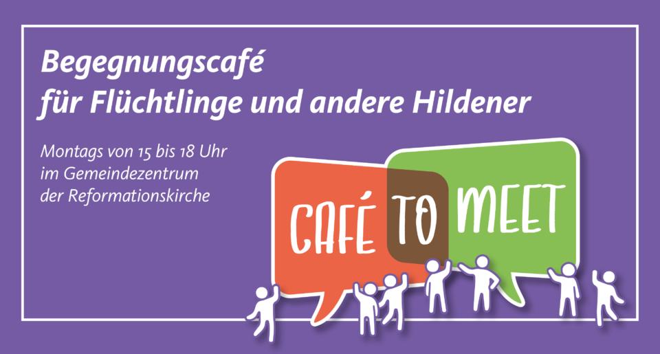 Café to meet – Begegnungscafé für Flüchtlinge und andere Hildener
