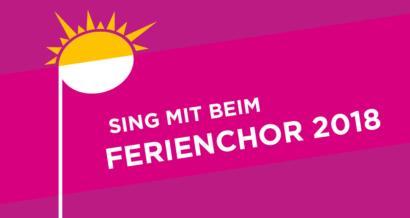 Sing mit beim Ferienchor 2018