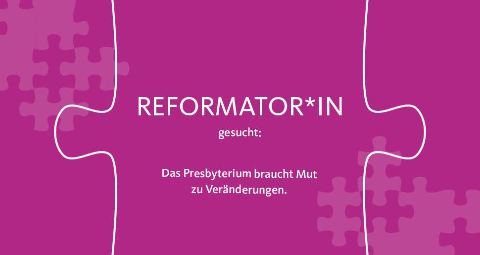 Reformator*in gesucht