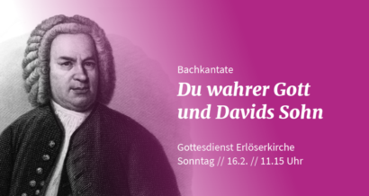 Johann Sebastian Bach: Du wahrer Gott und Davids Sohn