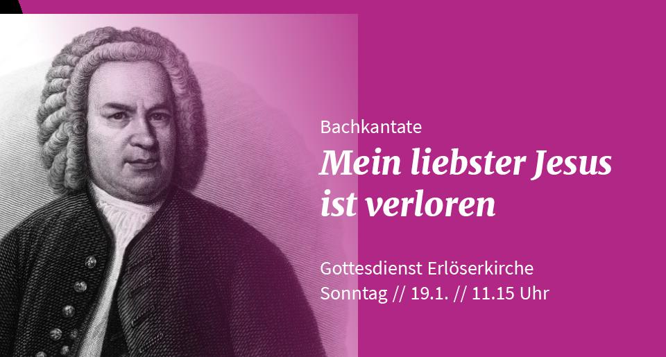Johann Sebastian Bach: Mein liebster Jesus ist verloren