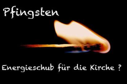 Pfingsten - Energieschub für die Kirche?